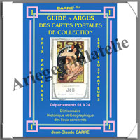 CARRE : Guide et Argus des Cartes Postales - Volume 1 - Départements 01 à 24 (1850-1)